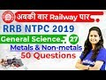 12:00 PM - RRB NTPC 2019   GS by Shipra Ma'am   50 Questions of Metals & Non-metals