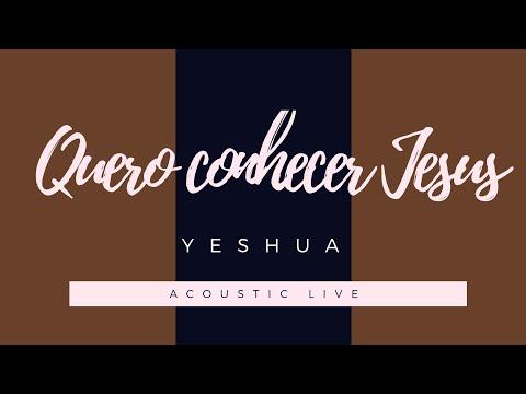 Jéssica Dantas   Quero conhecer Jesus - Yeshua (Acoustic Live)