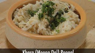 Khara (moong Dal) Pongal   Sanjeev Kapoor Khazana