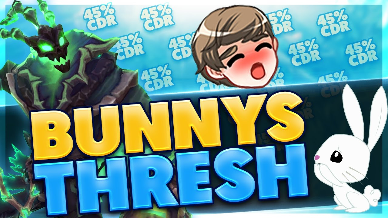45 Cdr Thresh Throwback This Build Is Too Much Fun Thresh Support Bunnyfufuu Youtube