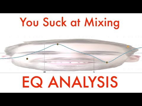 You Suck at Mixing #5: Analyzing a Track Using EQ