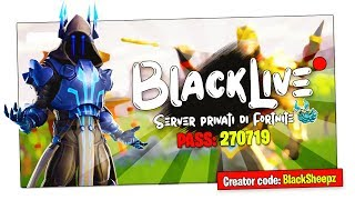 "It's #BlackLive! - ""ALL INSIEME FORTNITE PRIVATE SERVERS! PASS: 270719 Solo/Duo/Squad"