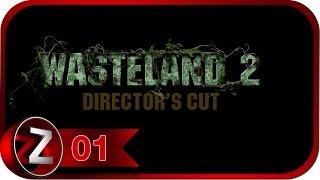 Wasteland 2: Director's Cut Прохождение на русском #1 - Ретрансляторы [FullHD|PC]