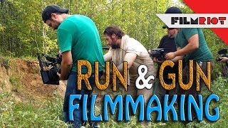 Run And Gun/Guerilla Filmmaking Tips!