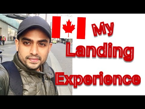 My Landing Experience In Canada