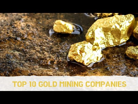 Top 10 | largest gold mining companies | biggest gold mining companies