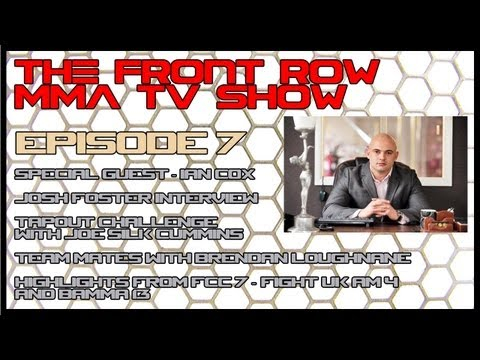 THE FRONT ROW MMA SHOW EP7: WITH IAN COX
