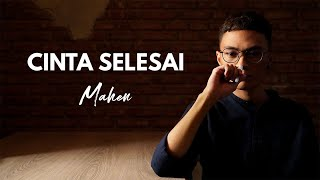 Mahen - Cinta Selesai (Official Lyric Video)