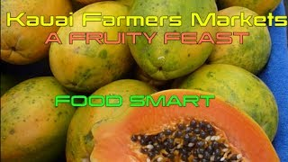 Kauai Farmers Markets ~ A Fruity Feast