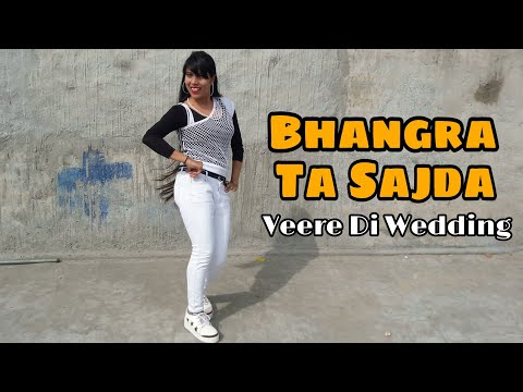 Bhangra Ta Sajda Dance | Veere Di Wedding | Kareena,Sonam, Swara, Shikha | Neha Kakkar