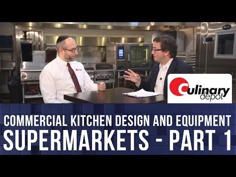 Commercial Kitchen Design And Equipment For Supermarkets - Part 1