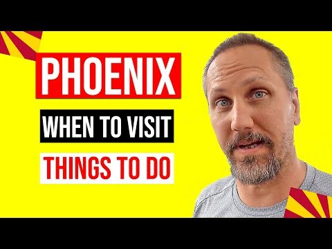 Best Time To Visit Phoenix Arizona | Things To Do In Phoenix When You Get Here