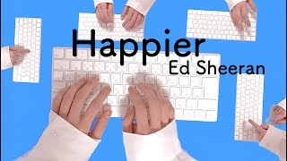 Ed Sheeran - Happier 【REMIX】 Cover by PC Keyboard