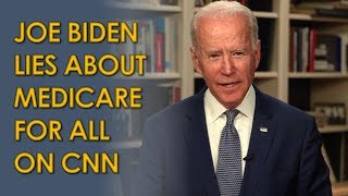 Joe Biden Blatantly LIES about Medicare for All on CNN Town Hall