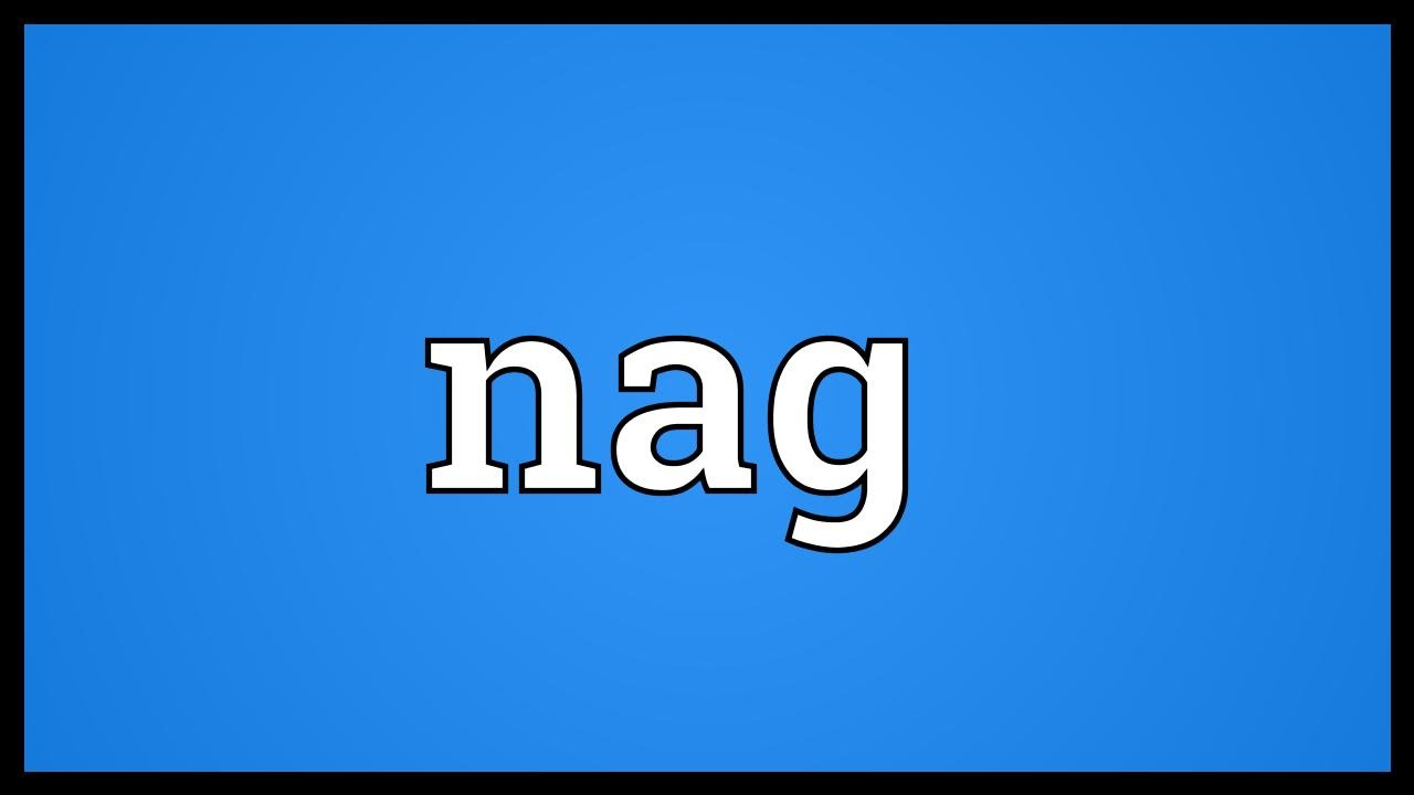 What is the meaning of nagging in hindi