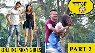 Rolling Cute Girls || Prank in India || Sam k official
