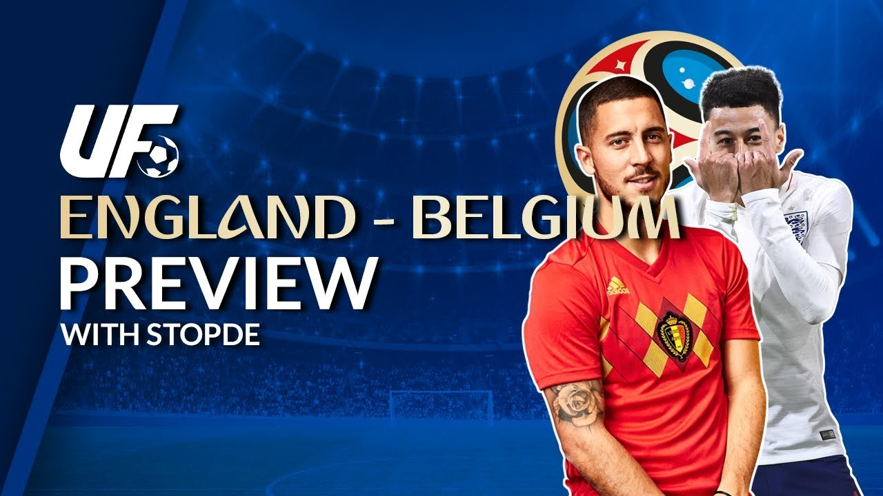 ENGLAND VS BELGIUM PREVIEW World Cup 2018 - YouTube