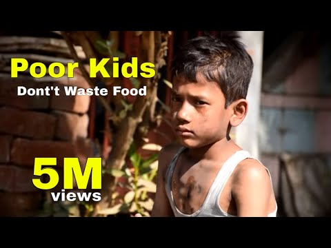 Don't waste food - think Before you waste food -poor kids the view true story