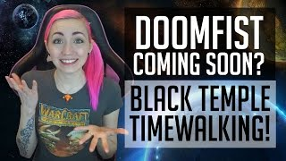 DOOMFIST SOON?? Black Temple Timewalking & the REAL Price of Hearthstone | Blizzard Gaming News