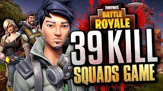 39 KILL SQUADS GAME! - Fortnite Battle Royale