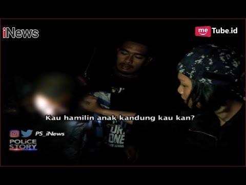 Sergap Pelaku Pemerkosaan, Ternyata Ini Alasan Ayah Perkosa Anak Part 02 - Police Story 11/09