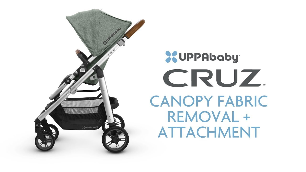 UPPAbaby CRUZ Canopy Fabric Removal + Attachment - YouTube