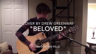 beloved---jordan-feliz-live-acoustic-cover-by-drew-greenway