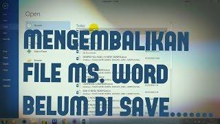 Cara Mengembalikan File Ms. Word Belum di Save