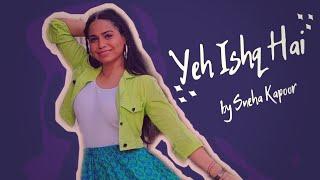 Yeh Ishq Hai | Fusion | Sneha Kapoor