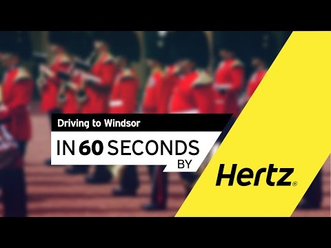 Hertz In 60 Seconds - London – How To Drive To Windsor?