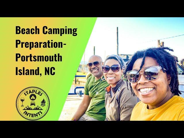 Beach Camping Preparation - Portsmouth Island 2021