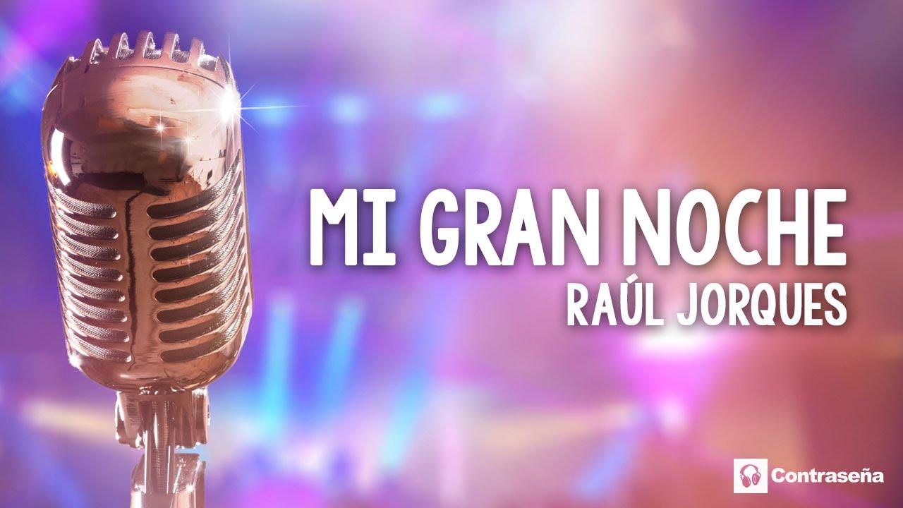 Mi Gran Noche Raul Jorques Party Music La Mejor Cancion Para Fiesta Mi Gran Noche Raphael Mix Youtube