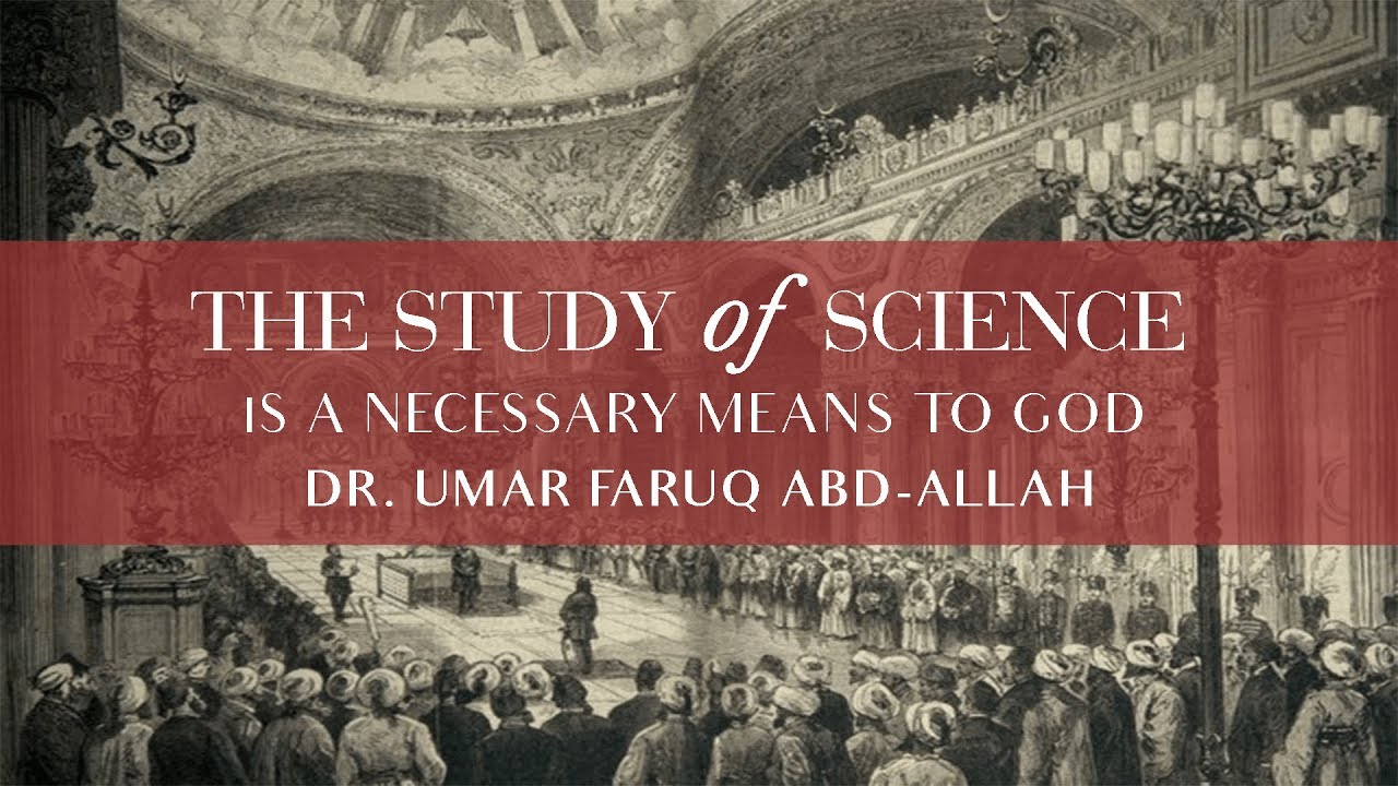 The Study Of Science Is A Necessary Means To God