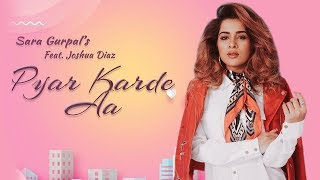 Pyar Karde Aa | Sara Gurpal | New Punjabi Songs 2019 | Latest Punjabi Songs 2019 | Gabruu