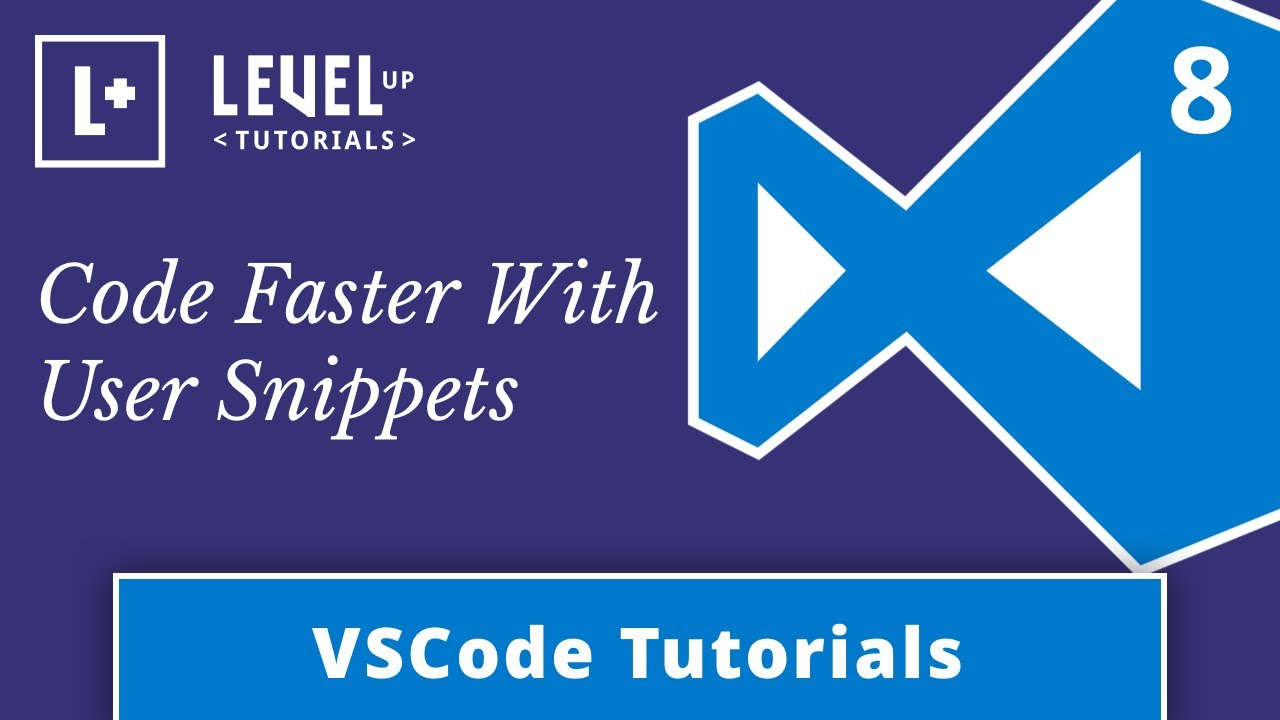 VSCode Tutorials #8 - Code Faster With User Snippets