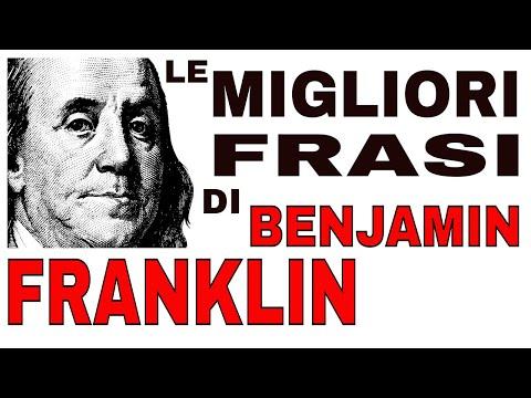 Le migliori frasi motivazionali di BENJAMIN FRANKLIN. Frasi celebri da ascoltare Video motivazionali