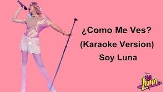 ¿Como Me Ves? - (Karaoke Version) - Soy Luna2