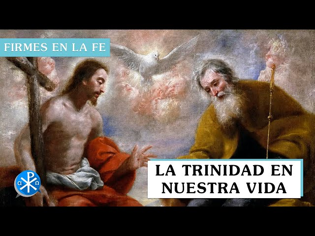 La Trinidad en nuestra vida | Firmes en la fe - P Gabriel Zapata