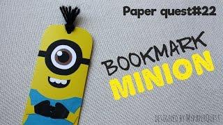 Как сделать закладку Миньон своими руками | How to make bookmark Minion DIY | My Paper Quest