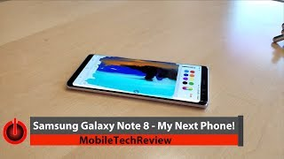 Why the Samsung Galaxy Note 8 is My Next Phone