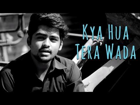 Kya Hua Tera Wada - Unplugged Cover By Udit Shandilya