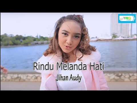 Jihan Audy - Rindu Melanda Hati (OFFICIAL LIRIK VIDEO)