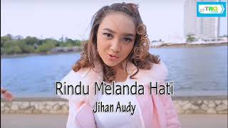 Gambar cover Jihan Audy - Rindu Melanda Hati (OFFICIAL LIRIK VIDEO)