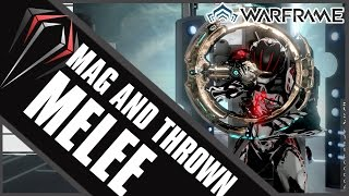 Warframe: MAG AND THROWN MELEE