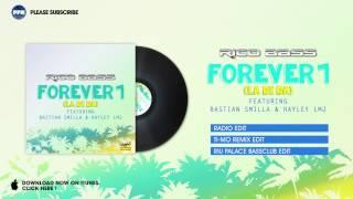 Rico Bass ft. Bastian Smilla & Hayley LMJ – Forever 1 (La Di Da) (RIU Palace Bassclub Edit)