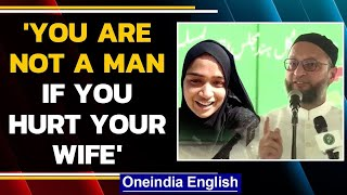 Owaisi's fury on Ayesha Suicide | 'You are not a man' | Oneindia News