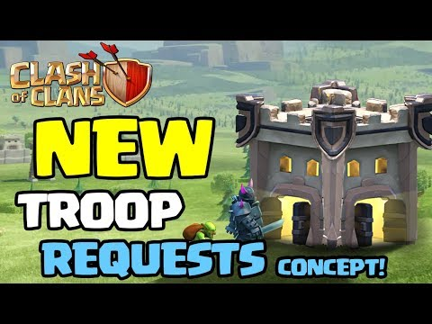 NEW TROOP REQUEST System - Clash of Clans 2018 UPDATE Concept!