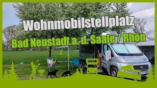 Wohnmobilstellplatz Bad Neustadt a. d. Saale / Rhön