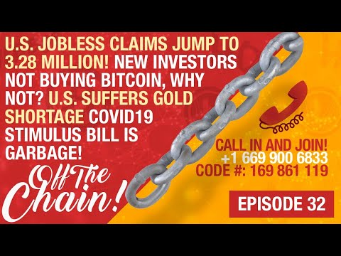CB Live EP #32 Jobless Claims Jump To 3.2 Mln, New Investors Not Buying BTC? US Gold Deficit?