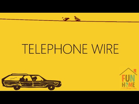 Fun Home - Telephone Wire LYRICS